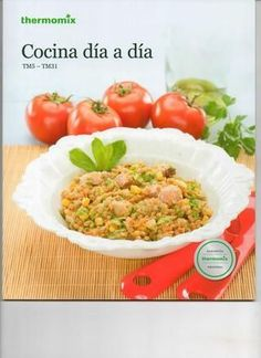 Cocina dia a dia (hermomix) by magazine - issuu Cooking Recipes, Healthy Recipes, Simply Recipes, Healthy Juices, International Recipes, Tapas, Food To Make, Good Food, Food And Drink
