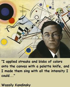 """""""I applied streaks and blobs of color...""""--Wassily Kandinsky"""