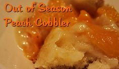Out of Season Peach Cobbler - Mom's Kitchen Pantry