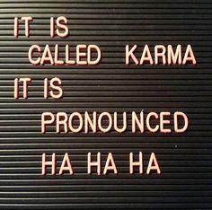 "LetterBoard | Karma is pronounced ""Ha Ha Ha"""