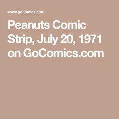 Peanuts Comic Strip, July 20, 1971     on GoComics.com