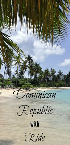 Here are just a few reasons they suggested booking a beach vacation in the Dominican Republic with kids this year.