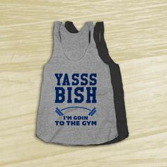Yasss Bish I'm Going to the Gym  Motivational by noteesshop