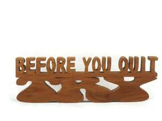Desk Or Shelf Word Art Decor Before You Quit Try by KevsKrafts