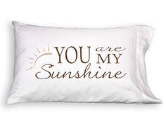 Pillowcase - You Are My Sunshine