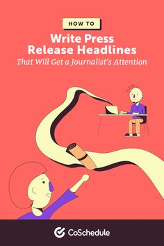 How to Write Press Release Headlines That Will Get a Journalist's Attention