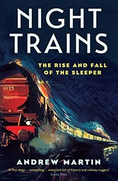 """Read """"Night Trains The Rise and Fall of the Sleeper"""" by Andrew Martin available from Rakuten Kobo. Night trains have long fascinated us with the possibilities of their private sleeping compartments, gilded dining cars, . Got Books, Books To Read, Graham Greene, Night Train, What To Read, Agatha Christie, Book Photography, Free Reading, Paperback Books"""