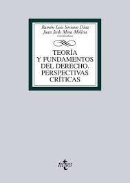 Teoría y fundamentos del derecho : perspectivas críticas / Ramón Luis Soriano Díaz, Juan Jesús Mora Molina (coordinadores) ; Juan Jesús Mora Molina ... [et al.] - 2011