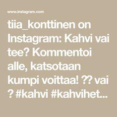 tiia_konttinen on Instagram: Kahvi vai tee? Kommentoi alle, katsotaan kumpi voittaa! ☕️ vai  #kahvi #kahvihetki #kahvitauko Audio, Math Equations, Youtube, Instagram, Youtubers, Youtube Movies