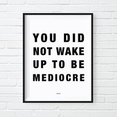 You Did Not Wake Up Today To Be Mediocre Print, Motivational Poster, Badass, Modern Office Decor, Gift for Co-worker