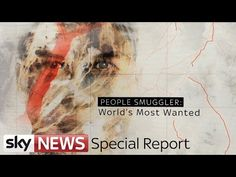 People Smuggler: World's Most Wanted | Sky News Special Report - YouTube