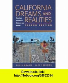 California Dreams and Realities Readings for Critical Thinkers and Writers (9780312194192) Sonia Maasik, Jack Solomon , ISBN-10: 0312194196  , ISBN-13: 978-0312194192 ,  , tutorials , pdf , ebook , torrent , downloads , rapidshare , filesonic , hotfile , megaupload , fileserve