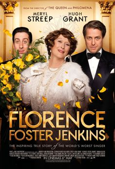 Directed by Stephen Frears.  With Meryl Streep, Hugh Grant, Simon Helberg, Rebecca Ferguson. The story of Florence Foster Jenkins, a New York heiress who dreamed of becoming an opera singer, despite having a terrible singing voice.