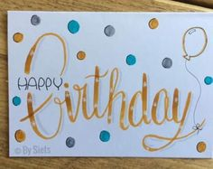 Simple Birthday Cards, Homemade Birthday Cards, Bday Cards, Homemade Cards, Happy Birthday Hand Lettering, Calligraphy Cards, Project Life Scrapbook, Card Sentiments, Lettering Tutorial