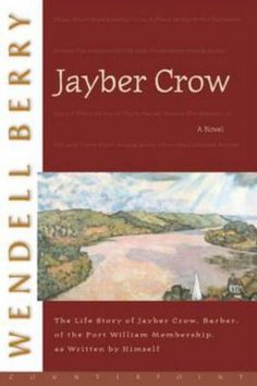 Jayber Crow by Wendell Berry - Books Every Southerner Should Own - Southernliving. Buy it: $15.95, amazon.com  The prolific author/poet/critic/farmer's works span novel, poetry, and essay forms, but wherever you meet Wendell Berry, he's sure to open your eyes and expand your perspective. Jayber Crow will transport you to Port William, Kentucky, in one of Berry's many tales of the fictional town and its inhabitants. Also add Berry's The Art of the Commonplace (agrarian essays), Hannah Coulter…