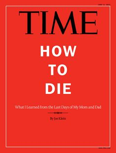 """TIME Magazine is peddling a death agenda propaganda piece with a new issue that features these words on the cover: """"HOW TO DIE.""""    Inside, the magazine promotes a cost-saving death agenda that encourages readers to literally """"pull the feeding tubes"""" from their dying elderly parents, causing them to dehydrate and die. This is explained as a new cost-saving measure that drastically reduces return hospital visits by the elderly... yeah, because dead people don't return to the hospital, of…"""