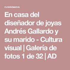 En casa del diseñador de joyas Andrés Gallardo y su marido - Cultura visual | Galería de fotos 1 de 32 | AD