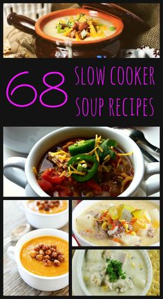 68 Slow Cooker Soup Recipes