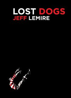 Long out of print, Jeff Lemire's Xeric-Award-winning LOST DOGS now returns in a newly remastered edition, soaked with blood and ink. This 104-page mythic yarn follows a family man who's larger than life... but even he may not be powerful enough to prevent the loss of everything he's ever known.