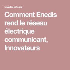 Comment Enedis rend le réseau électrique communicant, Innovateurs