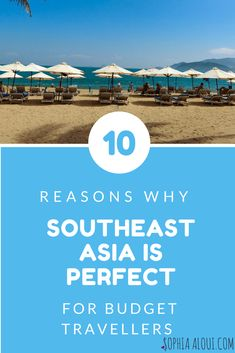 10 reasons why southeast asia is perfect for budget travellers and a cheap vacation