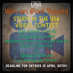 Study in the USA is offering a FREE iPod Touch to the contest winner!! Just submit an imaginative video on Instagram explaining why you want to study in the USA. Follow us and post your video on Instagram using @studyintheusa. Deadline for entries is April 30, 2014!! This contest is just for fun, your videos will not be used as admissions materials. Study in the USA will post winning and runners up videos on our social media pages, so be creative!! http://instagram.com/studyintheusa