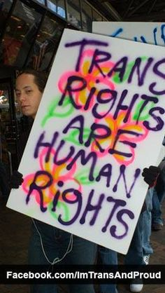 How can I help support transgender rights? The National Center for Transgender Equality (http://transequality.org/ ) and the Sylvia Rivera Law Project work to secure transgender rights on a national level.