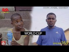 World Cup — Latest Mark Angel Comedy Video - NaijaDome A Funny, Hilarious, Happy Eid, World Cup 2018, Comedy, Love You, Author, Angel, Songs