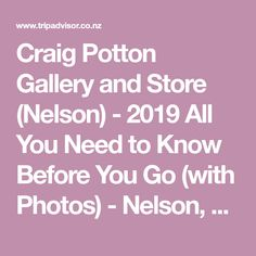 Craig Potton Gallery and Store (Nelson) - 2019 All You Need to Know Before You Go (with Photos) - Nelson, New Zealand Positive Comments, South Island, How Beautiful, Need To Know, New Zealand, Trip Advisor, Store, Gallery, Holiday