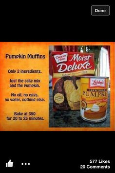 Pumpkin muffins. I've done these. Simple. Easy. Tasty.