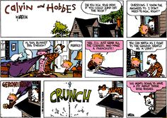 Calvin and Hobbes, Mar 30, 1986 - Did you ask your Mom if you could jump off the roof? ...Questions I know the answer to I don't need to ask, right?