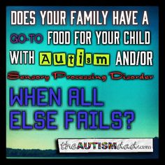 Does your family have a go-to food for your child with #Autism and/or #Sensory Processing Disorder when all else fails?  It's very often tough to feed kids on the #Autism Spectrum because of Sensory Processing Disorder and I'm wondering if there is one food that you can always fall back on if all else fails? What is that food?  http://www.theautismdad.com/2016/07/02/does-your-family-have-a-go-to-food-for-your-child-with-autism-andor-sensory-processing-disorder-when-all-else-f