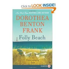 Dorothea Benton Frank-love all of her books.....best summer reads ever.