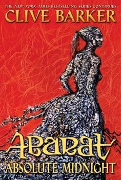 Clive Barker, The Abarat Series~Abarat: Absolute Midnight