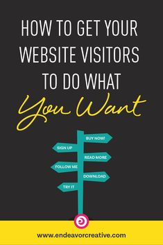 How to get your website visitors to do what you want. #smallbusiness #conversionoptimization #entrepreneur #marketing via @taughnee
