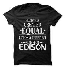 Men Are From Edison - 99 Cool City Shirt ! - #gifts for boyfriend #gift certificate. WANT THIS => https://www.sunfrog.com/LifeStyle/Men-Are-From-Edison--99-Cool-City-Shirt-.html?68278