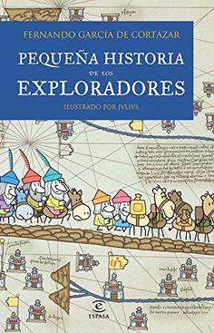 Pequeña Historia De Los Exploradores (LIBROS INFANTILES Y JUVENILES) de Fernando García de Cortázar http://www.amazon.es/dp/8467018461/ref=cm_sw_r_pi_dp_xs9Fwb1J067NT