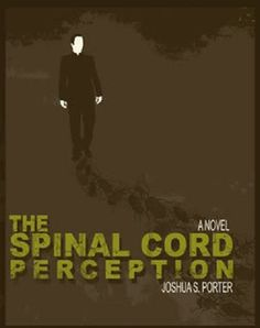 The Spinal Cord Perception by Joshua S. Porter.  Check it out at joshdies.com.