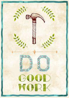 """Do Good Work"" Art Print by Siutaam | Redbubble"