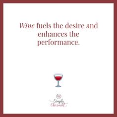 Wine fuels the desire and enhances the performance. Wine Sayings, Wine Quotes, Wine Purse, Wine Glass Markers, Cat Wine, Funny Wine, Stemless Wine Glasses, Wine Glass Charms, Wine Parties
