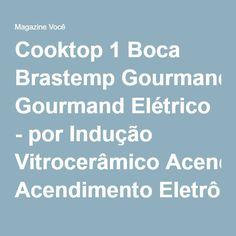Cooktop 1 Boca Brastemp Gourmand Elétrico - por Indução Vitrocerâmico Acendimento Eletrônico - Magazine Lojadaany