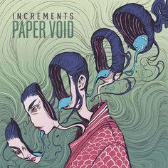 ▶︎ I N C R E M E N T S | Paper Void