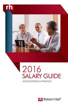 All of your salary questions are answered here. Get in the know on the latest hiring trends and job search strategies by downloading our complete 2016 guide. It includes up-to-date information, including:  1. Accounting and finance salary data for more than 400 positions. 2. An overview of the current hiring environment. 3. Where the jobs will be in the upcoming year. 4. The skills in demand now. | Robert Half