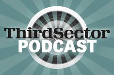 Third Sector Podcast: Shaping the Future with Volunteering | Third Sector