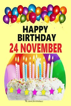 24 November Happy Birthday Wishes Messages Happy Birthday Wishes Messages, Beautiful Birthday Wishes, Birthday Wishes Cake, Birthday Cake With Photo, Happy Birthday Signs, Happy Birthday Greeting Card, Fabulous Birthday, Very Happy Birthday, Happy Birthday Cakes