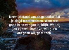 Mooie quoten Wise Quotes, Poetry Quotes, Qoutes, Inspirational Lines, Quotes Deep Feelings, Dutch Quotes, Happiness Project, Happy Thoughts, Cool Words