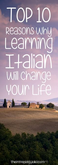 Top 10 Reasons Why Learning Italian Will Change Your Life