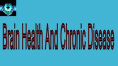 Fundamentals of Brain Health and Chronic Diseases