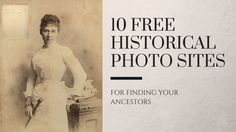 10 Free Historical Photo Sites for Finding Your Ancestors