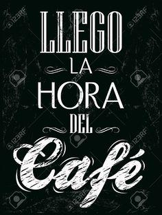 Llego la hora del café. Texto en español. Letra blanca, fondo negro.